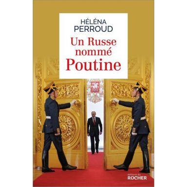 Héléna Perroud - Un russe nommé Poutine