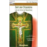 Saint Jean Chrysostome Les six livres du Sacerdoce