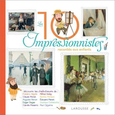 Hélène Le Héno - Les dix plus grands Impressionnistes racontés aux enfants