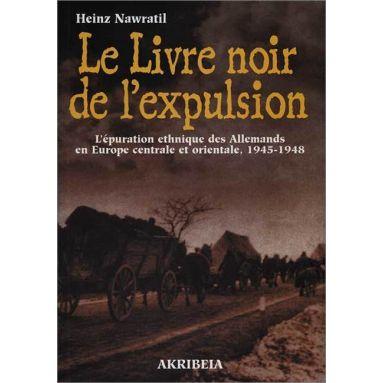 Heinz Nawratil - Le Livre noir de l'expulsion