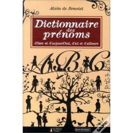 Alain de Benoist - Dictionnaire des prénoms d'hier et d'aujourd'hui, d'ici et d'ailleurs