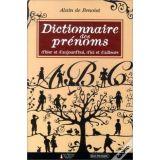 Dictionnaire des prénoms d'hier et d'aujourd'hui, d'ici et d'ailleurs
