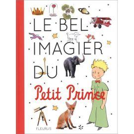 Antoine de Saint-Exupéry - Le bel imagier du Petit Prince