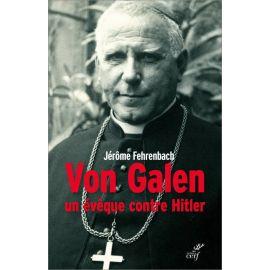 Von Galen un évêque contre Hitler