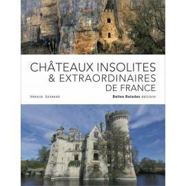 Arnaud Goumand - Châteaux insolites & extraordinaires de France