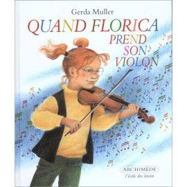 Gerda Muller - Quand Florica prend son violon