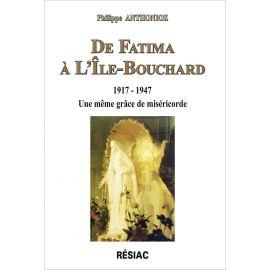 Philippe Anthonioz - De Fatima à l'Île-Bouchard 1917-1947