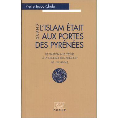 Pierre Tucoo-Chala - L'Islam était aux portes des Pyrénées