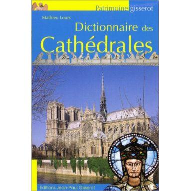 Mathieu Lours - Dictionnaire des cathédrales