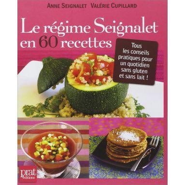 Docteur Dominique & Anne Seignalet - Le régime Seignalet en 60 recettes