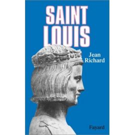 Jean Richard - Saint Louis roi d'une France féodale