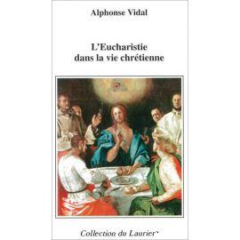 Alphonse Vidal - L'Eucharistie dans la vie chrétienne