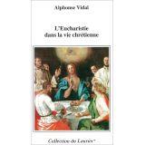 L'Eucharistie dans la vie chrétienne