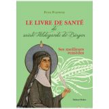 Le livre de santé de sainte Hildegarde de Bingen