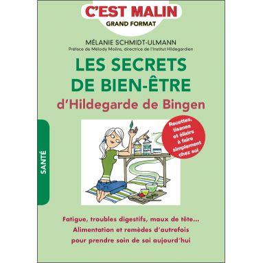 Mélanie Schmidt-Ulmann - Les secrets de bien-être d'Hildegarde de Bingen