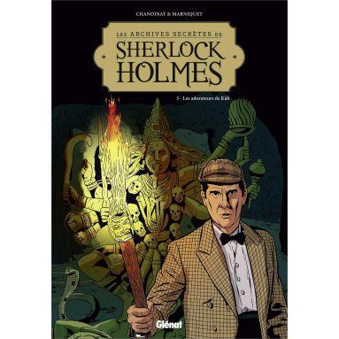 Philippe Chanoinat - Les archives secrètes de Sherlock Holmes Tome 3
