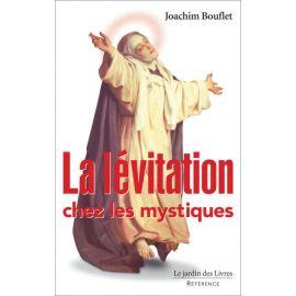 Joachim Bouflet - La lévitation chez les mystiques