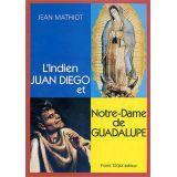 L'indien Juan Diego et Notre-Dame de Guadalupe