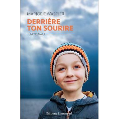 Marjorie Waefler - Derrière ton sourire