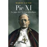 Pie XI le pape de l'action catholique