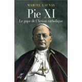 Pie XI le pape de l'action catholique
