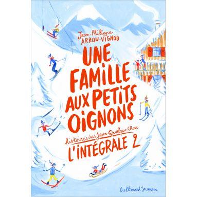 Jean-Philippe Arrou-Vignod - Une famille aux petits oignons Intégrale 2