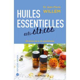 Docteur Jean-Pierre Willem - Huiles essentielles anti-stress
