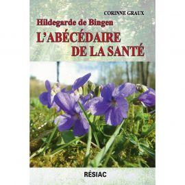 Corinne Graux - Hildegarde de Bingen l'abécédaire de la santé