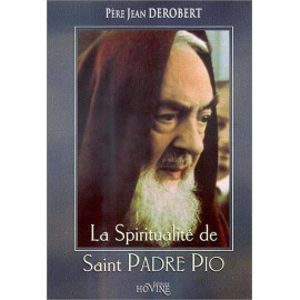 Père Jean Derobert - La spiritualité de saint Padre Pio