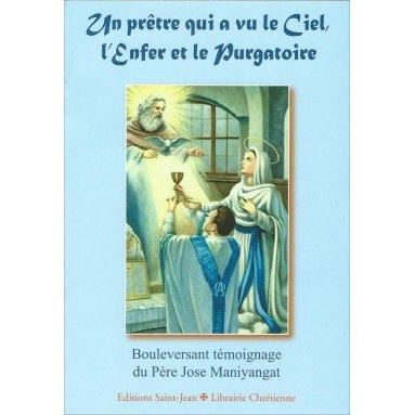Père Jose Maniyangat - Un prêtre qui a vu le Ciel, l'Enfer et le Purgatoire