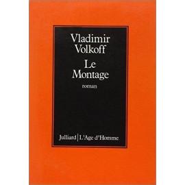 Vladimir Volkoff - Le Montage