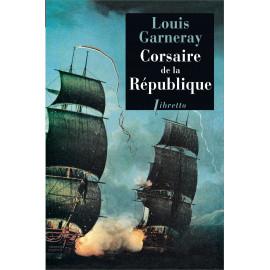 Louis Garneray - Corsaire de la République
