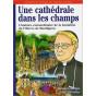 Thierry Leveau - Une cathédrale dans les champs