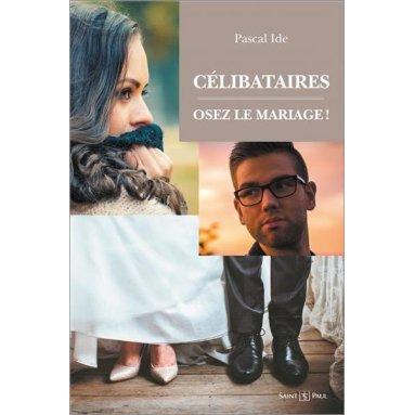 Père Pascal Ide - Célibataires osez le mariage !