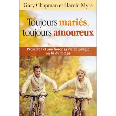 Gary Chapman - Toujours mariés toujours amoureux
