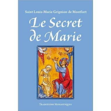 Saint Louis-Marie Grignion de Montfort - Le secret de Marie