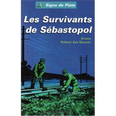 Bruno Robert des Douets - Les Survivants de Sébastopol