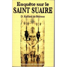 Daniel Raffard de Brienne - Enquête sur le Saint-Suaire