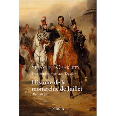 Sébastien Charléty - Histoire de la monarchie de juillet