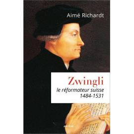 Aimé Richardt - Zwingli le réformateur suisse