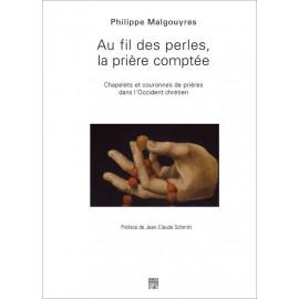 Philippe Malgouyres - Au fil des perles, la prière comptée