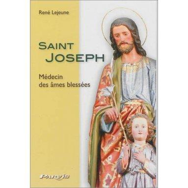 René Lejeune - Saint Joseph médecin des âmes blessées