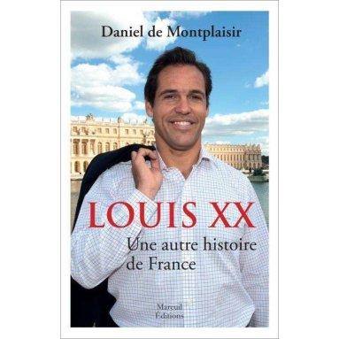 Daniel de Montplaisir - Louis XX une autre histoire de France