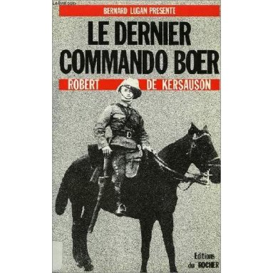 Bernard Lugan - Le dernier commando Boer, Robert de Kersauson