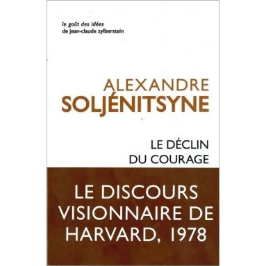 Alexandre Soljénitsyne - Le déclin du courage