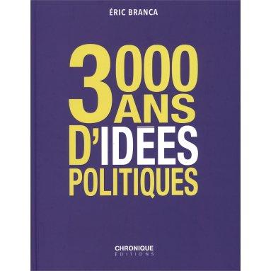 3000 ans d'idées politiques