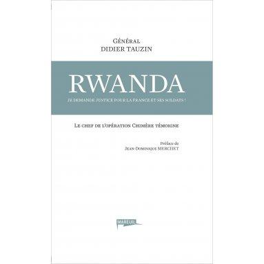 Général Didier Tauzin - Rwanda, je demande justice pour la France et ses soldats !