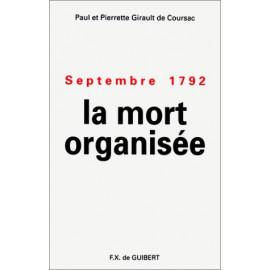 Septembre 1792 - La mort organisée