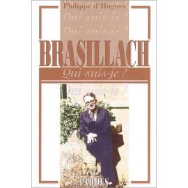 Philippe d'Hugues - Brasillach Qui suis-je ?