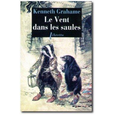 Kenneth Grahame - Le Vent dans les saules